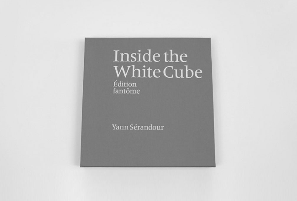 Yann Sérandour, Inside the white cube, Edition fantôme